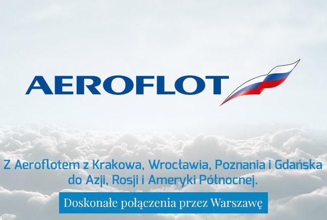 Z Aeroflotem z Krakowa, Wrocławia, Poznania i Gdańska do Azji, Rosji i Ameryki Północnej