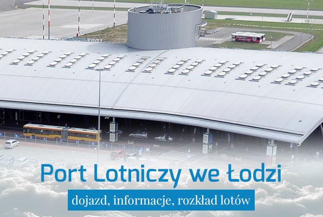 Port Lotniczy Łódź – dojazd i informacje praktyczne